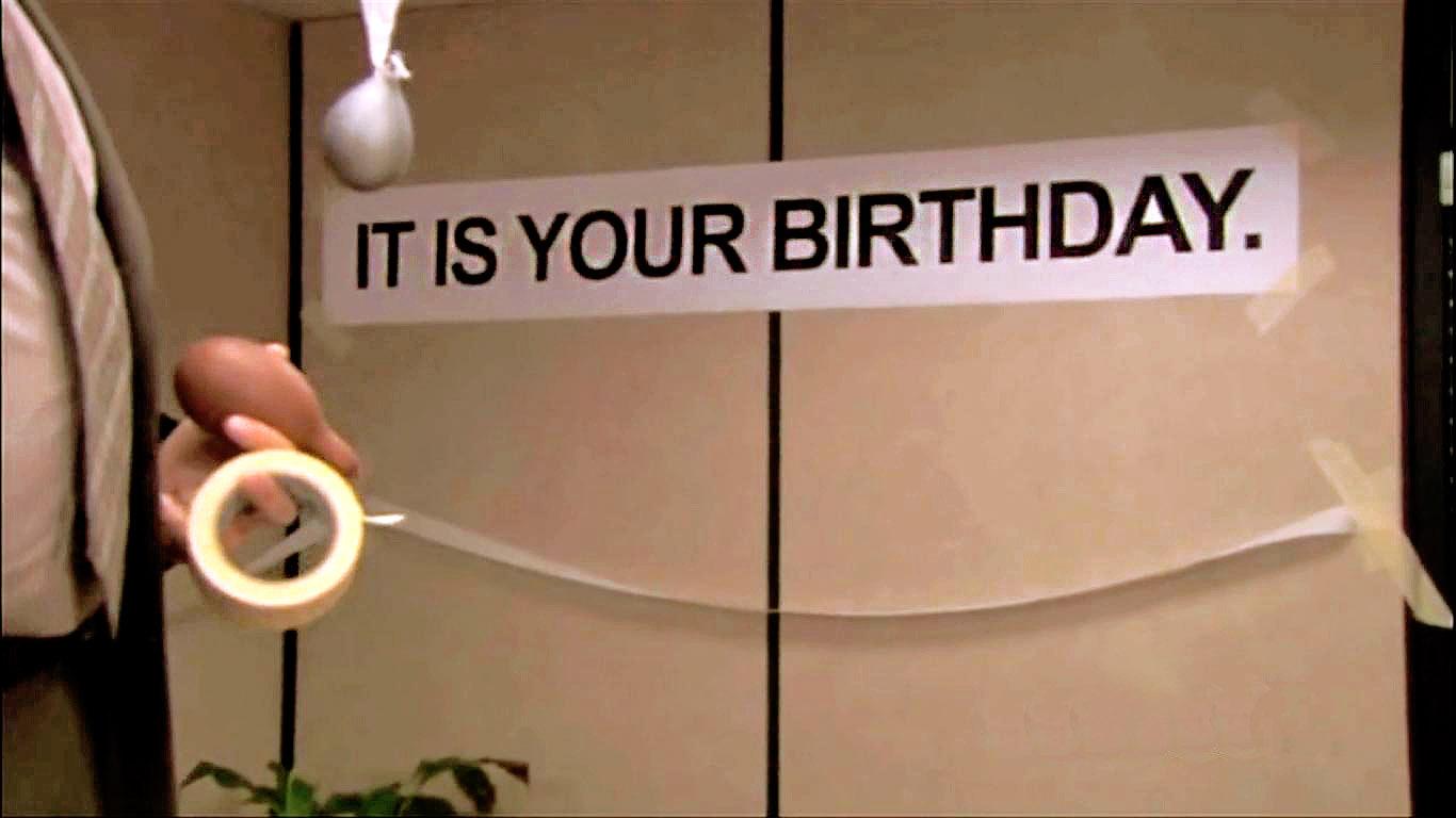 it is yourbirthday.